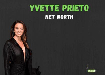 Yvette Prieto Net Worth 【Total Income & Revenue】